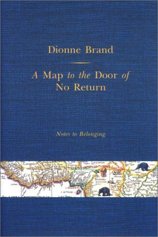 A Map to the Door of No Return by Dionne Brand