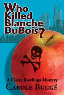 Who Killed Blanche DuBois? by Carole Buggé