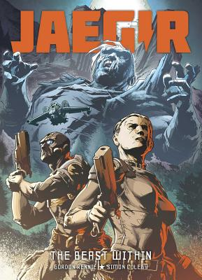Jaegir: Beasts Within by Simon Coleby, Gordon Rennie, Carl Critchlow
