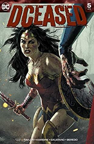 DCeased (2019-) #5 by Josh Middleton, Stefano Guadiano, Rainier Beredo, Tom Taylor, Trevor Hairsine