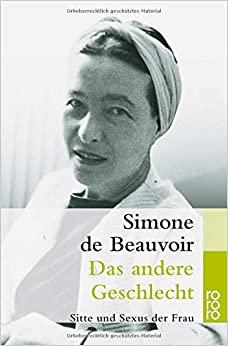 Das andere Geschlecht: Sitte und Sexus der Frau by Simone de Beauvoir
