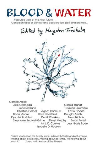 Blood & Water by Kevin Cockle, Jean-Louis Trudel, Claude Lalumière, Douglas Smith, Camille Alexa, M.L.D. Curelas, Julie E. Czerneda, Hayden Trenholm, Derryl Murphy