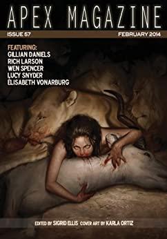 Apex Magazine Issue 57 by Gillian Daniels, Lucy A. Snyder, Wen Spencer, Sigrid Ellis, Élisabeth Vonarburg, Rich Larson