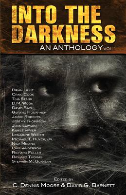 Into the Darkness by C. Dennis Moore, David Bain, Kurt Fawver