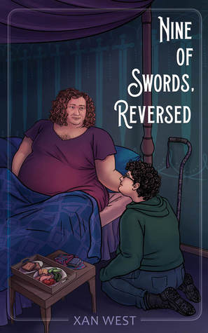 The cover of Nine of Swords, Reversed by Xan West. An illustration of a fat white person with short brown curly hair sitting up in a bed, their legs covered by a blanket. A white person with black, short curly hair and glasses sits on the ground looking up at them. To the left stands a low table with food. Leaning against the wall to the right is a cane.