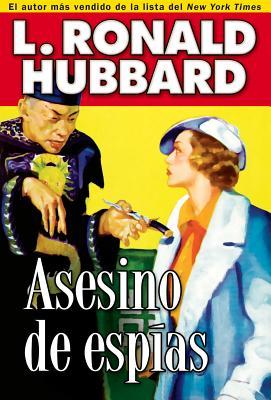 Asesino de Espías: Spy Killer by L. Ron Hubbard