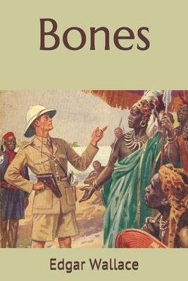 Bones by Edgar Wallace
