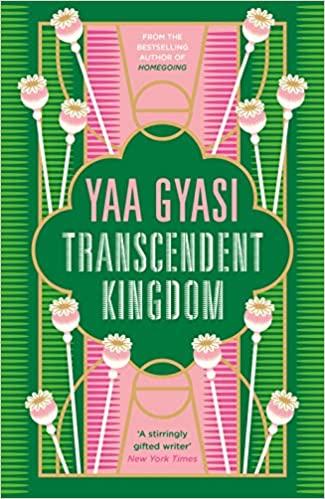 Transcendent Kingdom by Yaa Gyasi