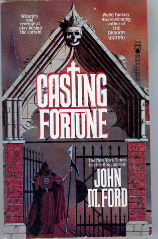 Casting Fortune by John M. Ford