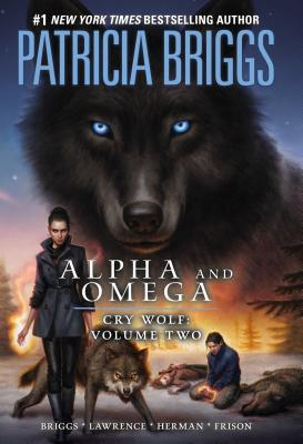 Cry Wolf Volume 2 by Jenny Frison, Todd Herman, Patricia Briggs, David Lawrence