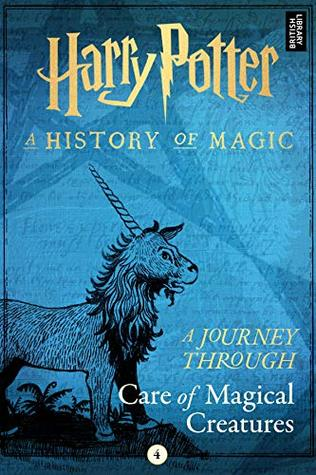 Harry Potter: A Journey Through Care of Magical Creatures by J.K. Rowling, Pottermore Publishing