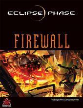 Eclipse Phase: Firewall by Caleb Stokes, Jack Graham, Rhett Skubis, Sarah Hood, Ross Payton, Rob Boyle, Marc Huete, Nathaniel Dean, Jason Mical, John Snead