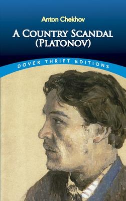 A Country Scandal (Platonov) by Anton Chekhov