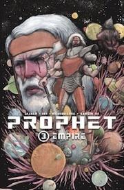 Prophet, Volume 3: Empire by Brandon Graham, Simon Roy, Giannis Milonogiannis