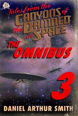 Tales from the Canyons of the Damned: Omnibus No. 3 by Peter Cawdron, Samuel Peralta, Nathan M. Beauchamp