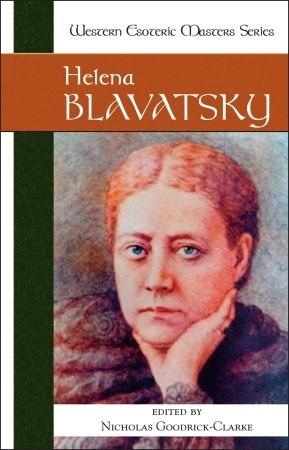 Helena Petrovna Blavatsky (Western Esoteric Masters Series) by Nicholas Goodrick-Clarke, Helena Petrovna Blavatsky