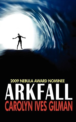 Arkfall by Carolyn Ives Gilman