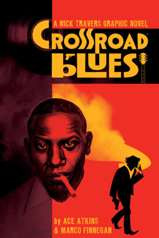 Crossroad Blues: A Nick Travers Graphic Novel by Chris Brunner, Marco Finnegan, Ace Atkins