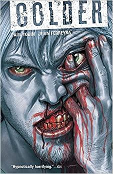Colder, Volumen 1 by Juan Ferreyra, Paul Tobin