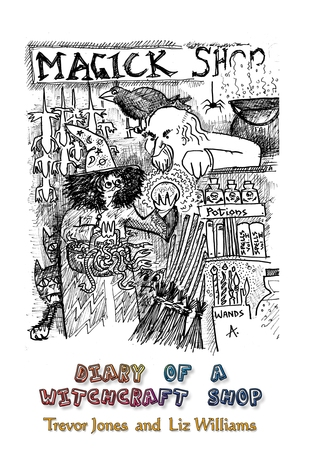 Diary of a Witchcraft Shop by Liz Williams, Trevor Jones