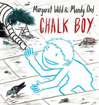 Chalk Boy by Mandy Ord, Margaret Wild