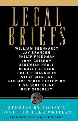 Legal Briefs: Short Stories by Today's Best Thriller Writers by William Bernhardt