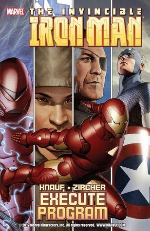 Iron Man: Execute Program by Charles Knauf, Patrick Zircher, Daniel Knauf