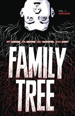Family Tree Volume 1: Sapling by Jeff Lemire