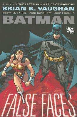 Batman: False Faces by Tim Sale, Adam Hughes, Karl Story, Scott Kolins, Scott McDaniel, Brian K. Vaughan, Rick Burchett, Mark Pennington, Marcos Martín