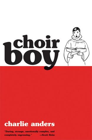 Choir Boy by Charlie Jane Anders