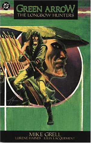Green Arrow: The Longbow Hunters by Mike Gold, Lurene Haines, Mike Grell, Julia Lacquement