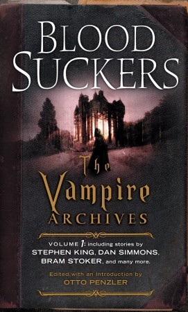 Bloodsuckers: The Vampire Archives, Volume 1 by Otto Penzler