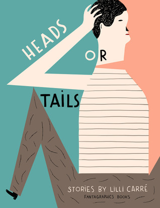 Heads or Tails by Lilli Carré