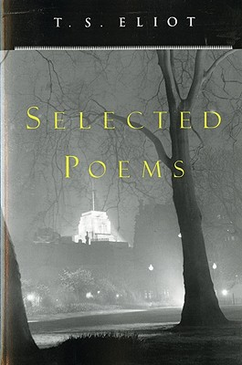 T. S. Eliot Selected Poems by T. S. Eliot