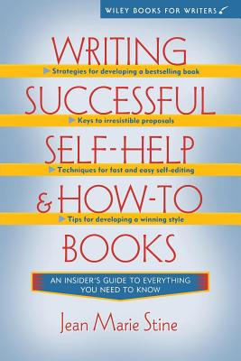 Writing Successful Self-Help and How-To Books by Jean Marie Stine