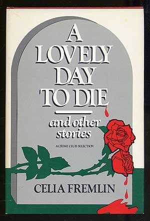 A Lovely Day to Die and Other Stories by Celia Fremlin