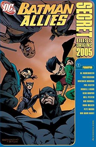 Batman Allies Secret Files 2005 (2005-) #1 by Russell Lissau, Andersen Gabrych, Tom Derenick, Phil Hester, Al Barrionuevo, Will Pfeifer, Brad Walker, Ron Randall, Pete Woods, Sean Gordon Murphy