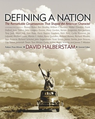 Defining a Nation: Our America and the Sources of Its Strength by Frank Deford, William F. Buckley Jr., Ben Bradley, David Halberstam