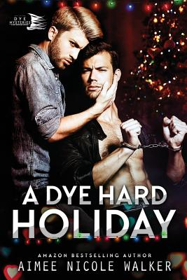 A Dye Hard Holiday (Curl Up and Dye Mysteries, #5) by Aimee Nicole Walker