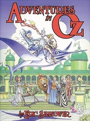 Adventures in Oz by L. Frank Baum, Eric Shanower