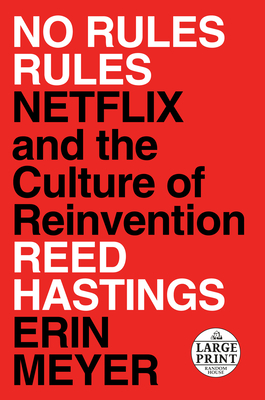 No Rules Rules: Netflix and the Culture of Reinvention by Erin Meyer, Reed Hastings