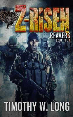 Z-Risen 4: Reavers by Timothy W. Long