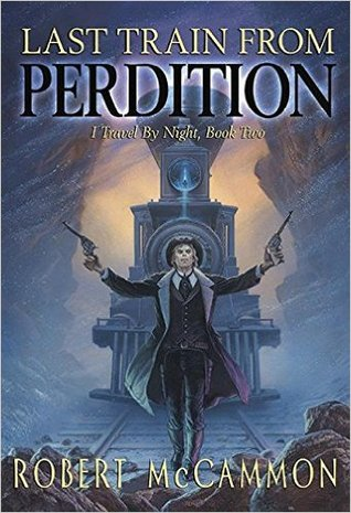 Last Train from Perdition by Robert R. McCammon