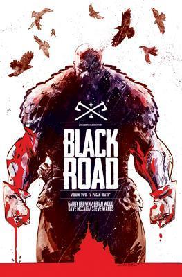 Black Road, Vol. 2: A Pagan Death by Steve Wands, Garry Brown, Brian Wood, Dave McCaig