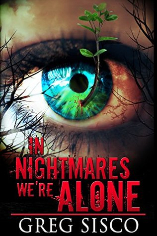 In Nightmares We're Alone by Greg Sisco