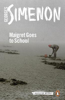 Maigret Goes to School by Georges Simenon, Linda Coverdale