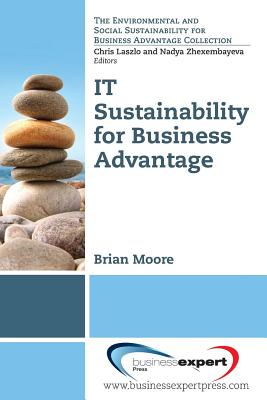 IT Sustainability for Business Advantage by Brian Moore