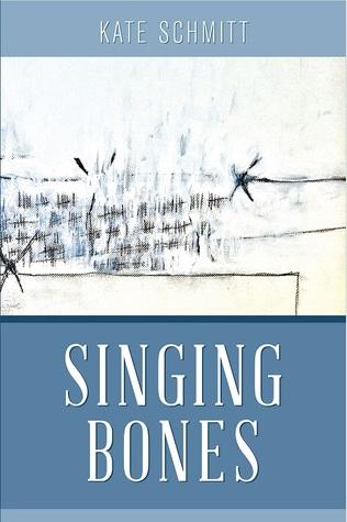 Singing Bones by Kate Schmitt