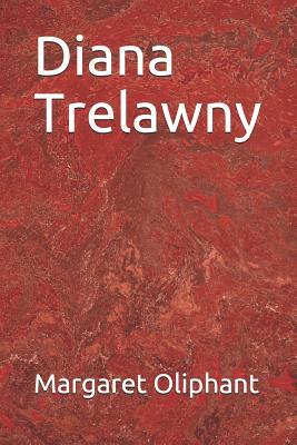 Diana Trelawny by Margaret Oliphant