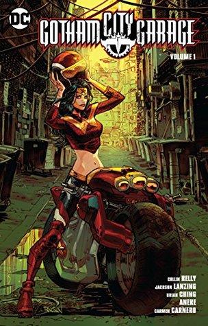 Gotham City Garage, Vol. 1 by Collin Kelly, Brian Ching, Aneke, Jackson Lanzing